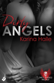 Dirty Angels: Dirty Angels 1, Paperback / softback Book