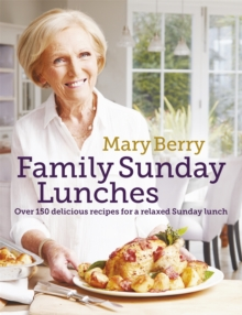Mary Berry's Family Sunday Lunches, Hardback Book