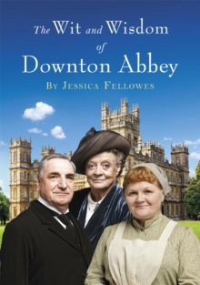 The Wit and Wisdom of Downton Abbey, Hardback Book