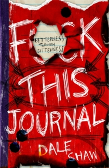F**K This Journal : Betterness Through Bitterness, Paperback Book