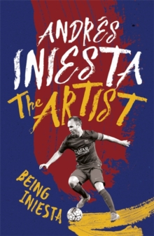 The Artist: Being Iniesta, Paperback Book
