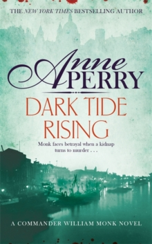 Dark Tide Rising (William Monk Mystery, Book 24), Hardback Book