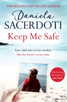 Keep Me Safe (Seal Island): Lose Your Heart to the Million Copy Selling Author, Hardback Book