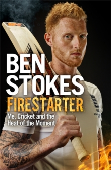 Firestarter : Me, Cricket and the Heat of the Moment, Hardback Book
