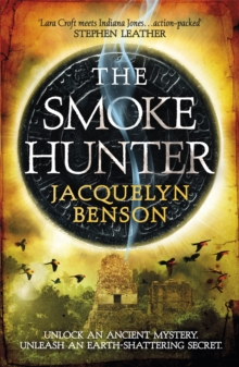 The Smoke Hunter : A Gripping Adventure Thriller Unlocking An Earth-Shattering Secret, Paperback / softback Book