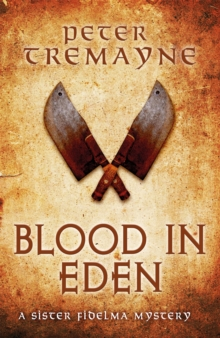 Blood in Eden (Sister Fidelma Mysteries Book 30) : An unputdownable mystery of bloodshed and betrayal, Paperback / softback Book