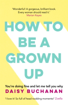 How to Be a Grown-Up, Paperback Book