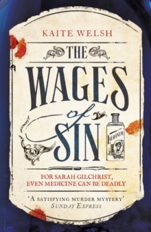 The Wages of Sin : A compelling tale of medicine and murder in Victorian Edinburgh, EPUB eBook