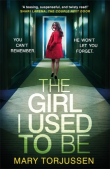 The Girl I Used To Be : You can't remember what happened that night. But someone remembers it all, Paperback / softback Book