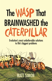 THE Wasp That Brainwashed the Caterpillar, Hardback Book