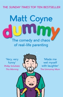 Dummy : The Comedy and Chaos of Real-Life Parenting, Paperback / softback Book