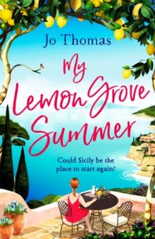 My Lemon Grove Summer : Escape to Sicily and reveal its secrets in this perfect summer read, Paperback / softback Book