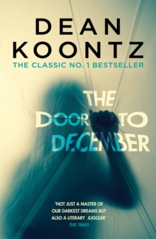 The Door to December : A terrifying novel of secrets and danger, Paperback Book