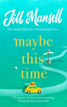 Maybe This Time : The heart-warming new novel of love and friendship from the bestselling author, Hardback Book