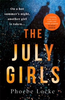 The July Girls : An absolutely gripping and emotional psychological thriller, Paperback / softback Book