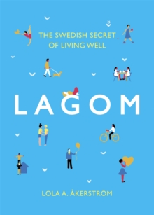 Lagom : The Swedish Secret of Living Well, Hardback Book
