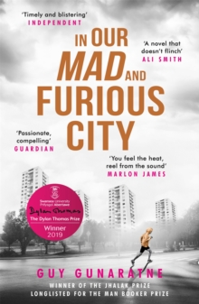 In Our Mad and Furious City : Winner of the International Dylan Thomas Prize, Paperback / softback Book