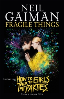 Fragile Things : includes How to Talk to Girls at Parties, Paperback / softback Book