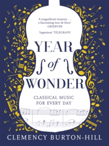 YEAR OF WONDER: Classical Music for Every Day, Paperback / softback Book