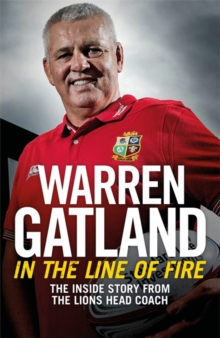 In the Line of Fire : The Inside Story from the Lions Head Coach, Hardback Book