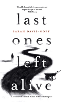 Last Ones Left Alive : The 'fiercely feminist, highly imaginative debut' - Observer, Hardback Book