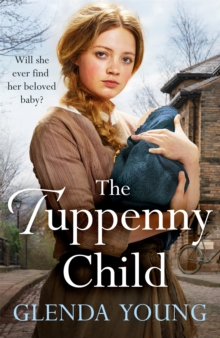 The Tuppenny Child : An emotional saga of love and loss, Hardback Book