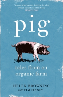 PIG : Tales from an Organic Farm, Hardback Book