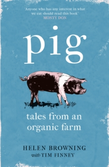 PIG : Tales from an Organic Farm, Paperback / softback Book