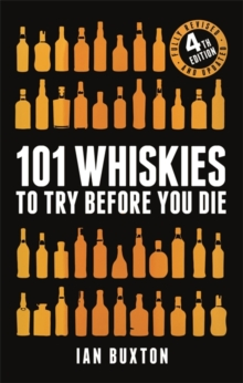 101 Whiskies to Try Before You Die (Revised and Updated) : 4th Edition, Hardback Book