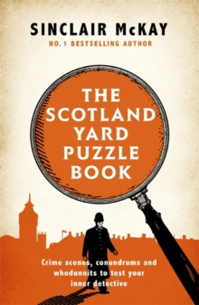 The Scotland Yard Puzzle Book : Crime Scenes, Conundrums and Whodunnits to test your inner detective, Paperback / softback Book