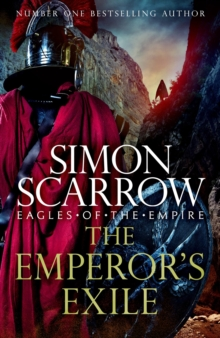 The Emperor's Exile (Eagles of the Empire 19) : The thrilling Sunday Times bestseller, Paperback / softback Book