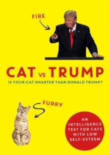Cat vs Trump : An intelligence test for cats with low self-esteem, Hardback Book
