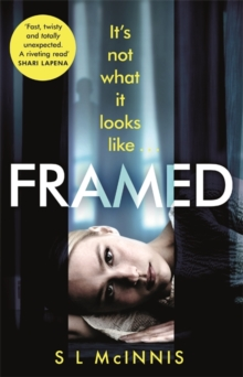 Framed : an absolutely gripping psychological thriller with a shocking twist, Paperback / softback Book