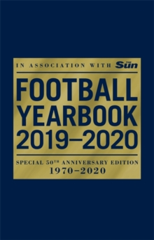 The Football Yearbook 2019-2020 in association with The Sun - Special 50th Anniversary Edition, Hardback Book