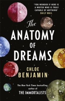The Anatomy of Dreams : From the bestselling author of THE IMMORTALISTS, Paperback / softback Book