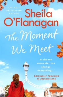 The Moment We Meet : Stories of love, hope and chance encounters by the No. 1 bestselling author, Paperback / softback Book