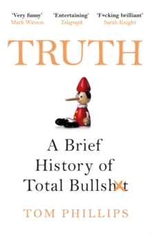 Truth : A Brief History of Total Bullsh*t, Paperback / softback Book