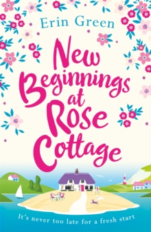 New Beginnings at Rose Cottage : A perfectly feel-good summer read, Paperback / softback Book