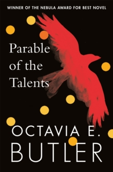 Parable of the Talents : A Nebula Award-winning novel of a terrifying dystopian future, Paperback / softback Book
