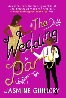 The Wedding Party : An irresistible sizzler you won't be able to put down!, Paperback / softback Book