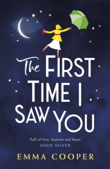 The First Time I Saw You : the most heartwarming and emotional love story of the year, Paperback / softback Book