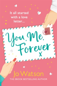 You, Me, Forever : The glorious brand-new rom-com, guaranteed to make you laugh and cry, Paperback / softback Book