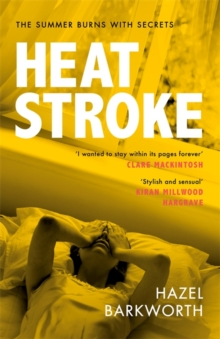 Heatstroke : the most stylish and addictive novel of the year, Hardback Book