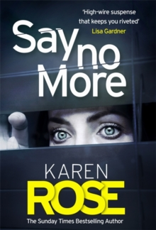 Say No More (The Sacramento Series Book 2) : the heart-stopping thriller from the Sunday Times bestselling author, Hardback Book