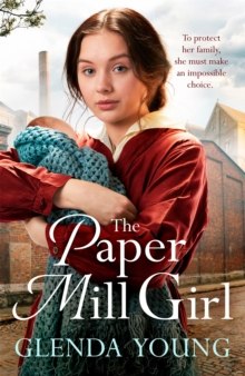 The Paper Mill Girl : An emotionally gripping family saga of triumph in adversity, Paperback / softback Book