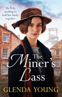 The Miner's Lass : A compelling saga of love, sacrifice and powerful family bonds, Hardback Book