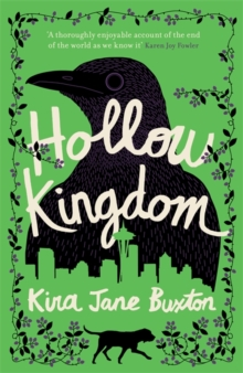 Hollow Kingdom : It's time to meet the world's most unlikely hero..., Hardback Book