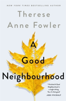 A Good Neighbourhood : The powerful New York Times bestseller you won't be able to put down, Hardback Book