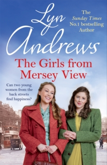 The Girls From Mersey View : The absolutely heartwarming new saga from the SUNDAY TIMES bestselling author, perfect to curl up with this winter!, Hardback Book