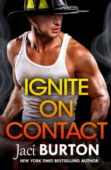 Ignite on Contact : A smouldering, passionate friends-to-lovers romance to warm your heart, Paperback / softback Book